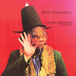140 – Trout Mask Replica